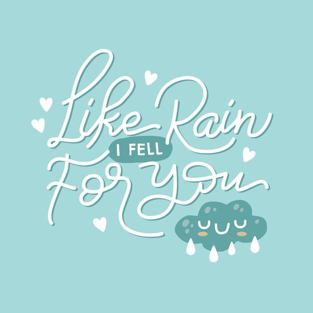 Come la pioggia sono caduto per te citazione ispiratrice e motivazionale disegnata a mano Vettore Premium