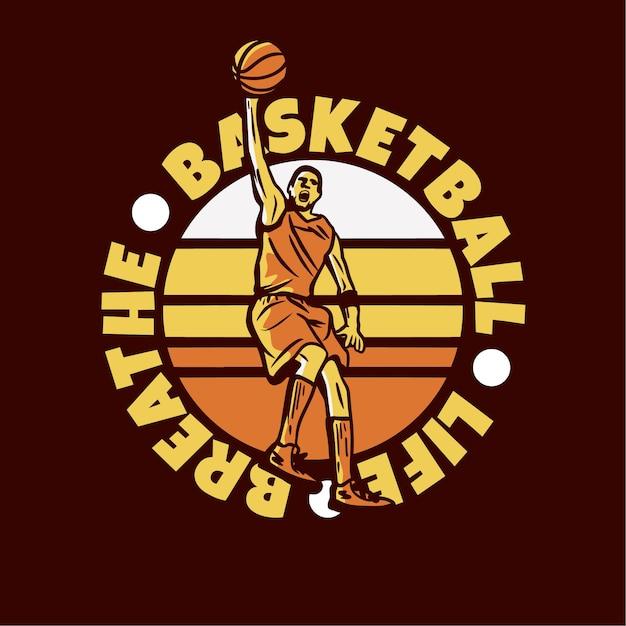 La vita da basket di logo design respira con l'uomo che gioca a basket facendo illustrazione vintage di schiacciata Vettore Premium