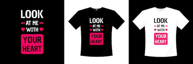Guardami con la tipografia del tuo cuore Vettore Premium