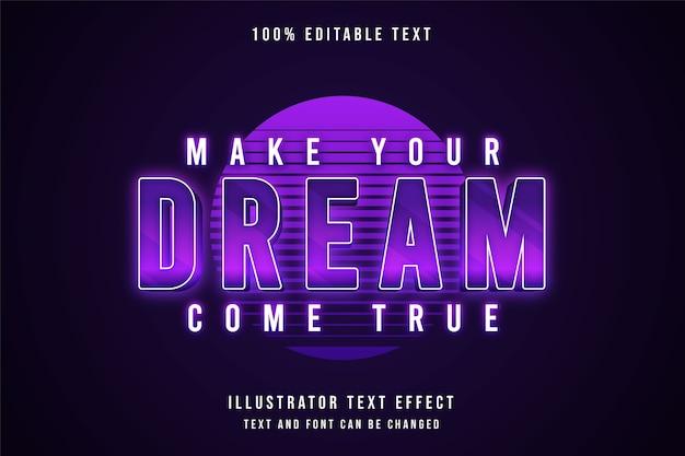 Realizza il tuo sogno, effetto di testo modificabile in 3d con gradazione viola al neon in stile testo ombra Vettore Premium