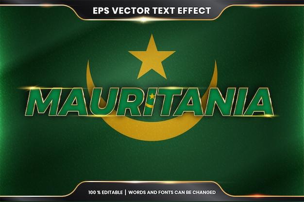Mauritania con la sua bandiera nazionale del paese, stile effetto testo modificabile con concetto di colore oro Vettore Premium