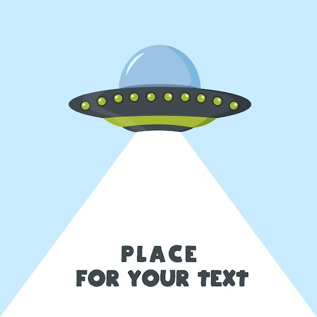 Nlo astronave volante in. ufo sullo sfondo. nave spaziale aliena in stile cartone animato. oggetto volante sconosciuto futuristico. luogo di illustrazione per il testo. . Vettore Premium