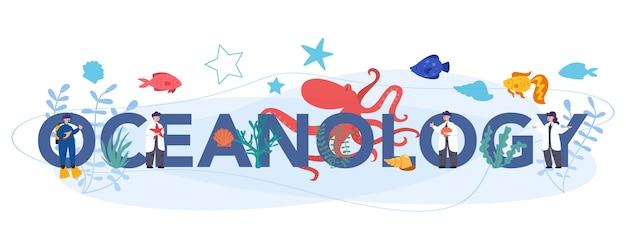 Concetto di intestazione tipografica di oceanologia. scienziato di oceanografia. studio pratico di tutti gli aspetti degli oceani e del mare del mondo. Vettore Premium