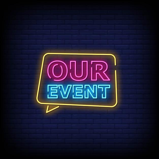 Il nostro evento testo in stile insegne al neon Vettore Premium