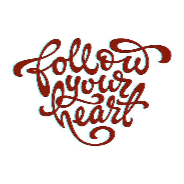 Citazione del segui il tuo cuore a forma di cuore su uno sfondo bianco isolato Vettore Premium