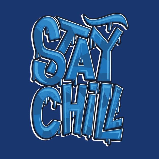 Soggiorno freddo illustrazione arte tipografia graffiti Vettore Premium