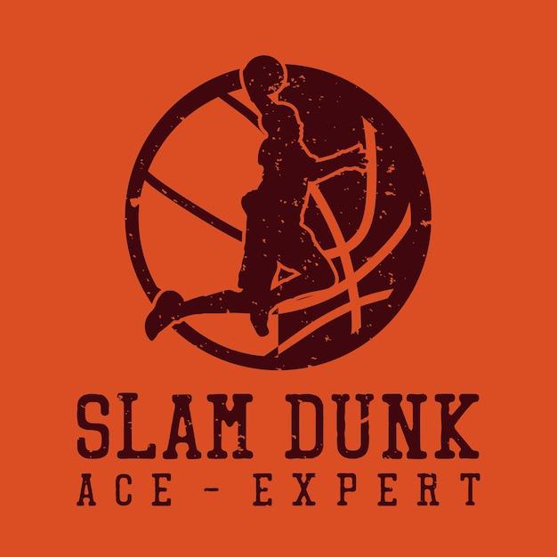 T shirt design slam dunk asso esperto con silhouette uomo che gioca a basket illustrazione vintage Vettore Premium
