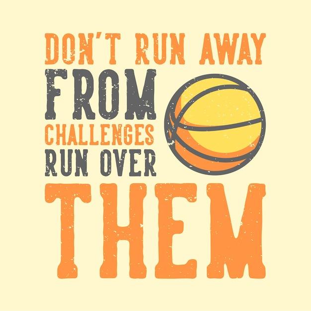 La tipografia dello slogan della maglietta non scappa dalle sfide che le investono con l'illustrazione vintage del basket Vettore Premium