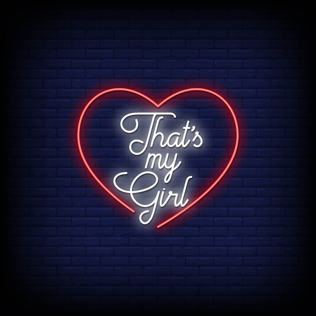 That my girl neon signs style text Vettore Premium