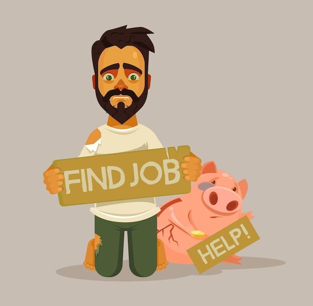 Carattere di senzatetto disoccupato. hai bisogno di lavoro. illustrazione di cartone animato piatto vettoriale Vettore Premium