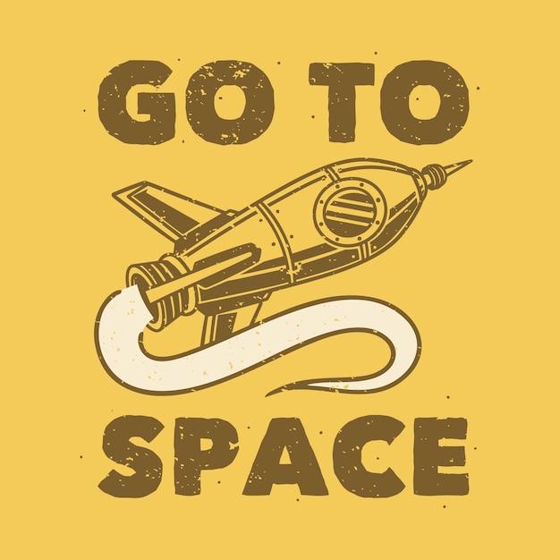 La tipografia di slogan vintage va nello spazio per il design della maglietta Vettore Premium