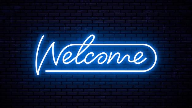 Benvenuto - modello di iscrizione per insegna al neon. testo incandescente sul muro. Vettore Premium