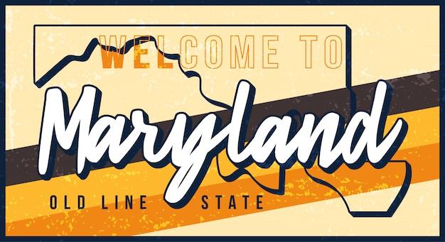 Benvenuti a meryland vintage segno di metallo arrugginito illustrazione. mappa dello stato in stile grunge con scritte disegnate a mano di tipografia. Vettore Premium