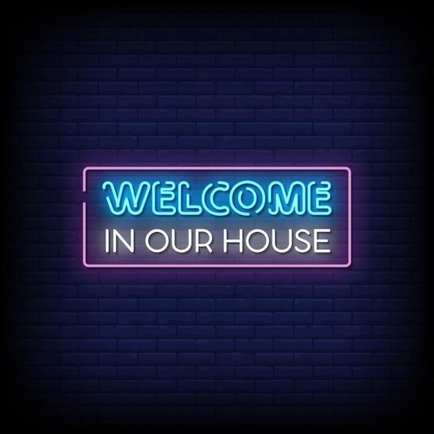 Benvenuti nel nostro stile house insegne al neon Vettore Premium
