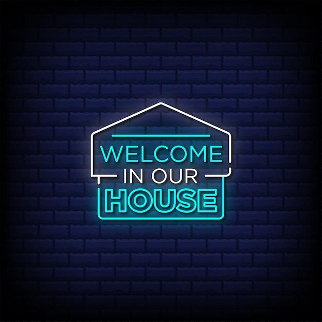 Benvenuto nella nostra casa in stile insegne al neon Vettore Premium