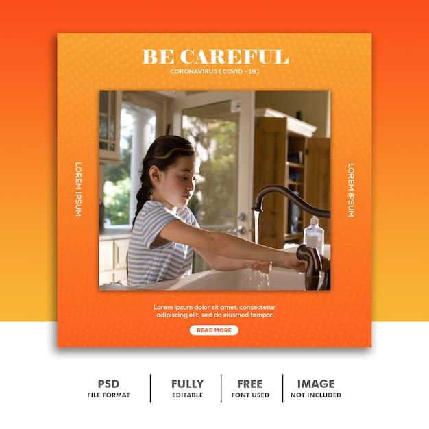 Covid 19 social media-bannermalplaatje instagram, handen wassen wees voorzichtig Premium Psd