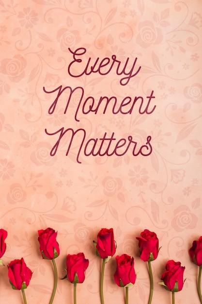Chaque Moment Compte Avec Des Roses Psd gratuit