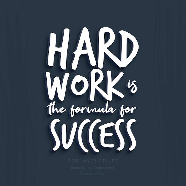 Trabalho duro é a fórmula para a citação de sucesso efeito de estilo de texto 3d psd Psd Premium