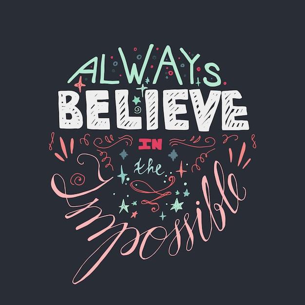 Affiche de motivation de lettrage. citer sur le rêve et croire. toujours croire en l'impossib Vecteur Premium