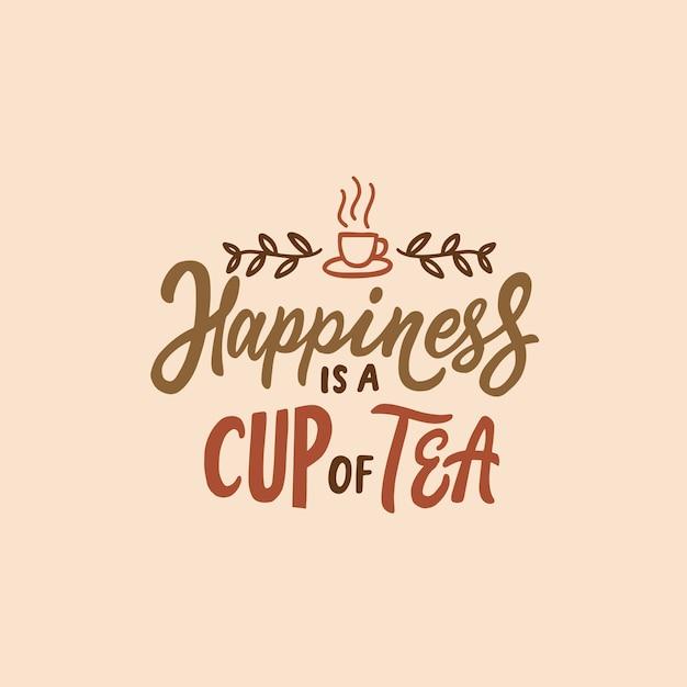 Affiche de typographie citations de thé bonheur avec du thé Vecteur Premium
