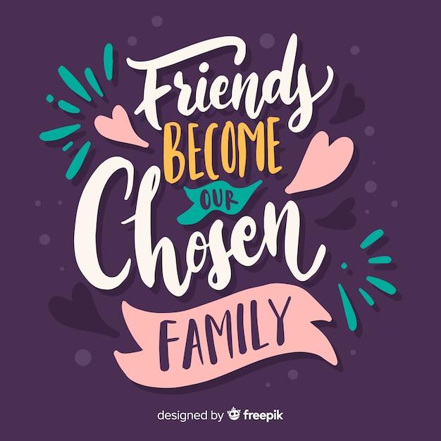 Les Amis Deviennent Notre Lettrage Familial Choisi Vecteur gratuit