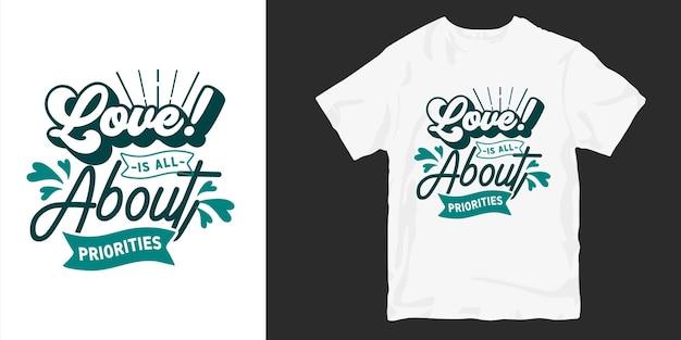 Amour Et Citations De Slogan De Conception De T-shirt Typographie Romantique. L'amour Est Une Question De Priorités Vecteur Premium