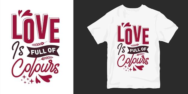 L'amour Est Plein De Couleurs. Amour Et Romantique Typographie Conception De T-shirt Slogan Citations Vecteur Premium