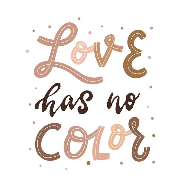 L'amour N'a Pas De Couleur Anti Racisme Citation Vecteur Premium
