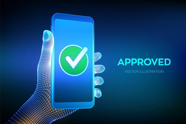 Approuvé. Coche. Main Tenant Un Smartphone Avec Une Icône En Forme De Coche Verte à L'écran. Vecteur Premium