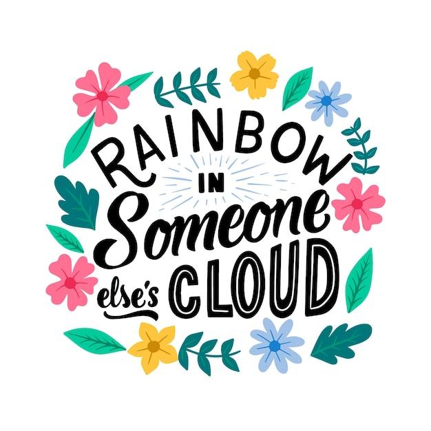 Arc-en-ciel dans le nuage de quelqu'un d'autre, lettrage de fleurs Vecteur gratuit