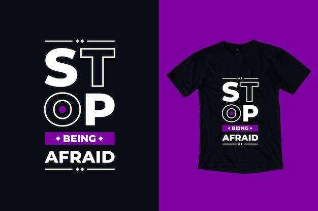 Arrêtez D'avoir Peur De La Typographie Moderne Citations Inspirantes Conception De T-shirt Vecteur Premium