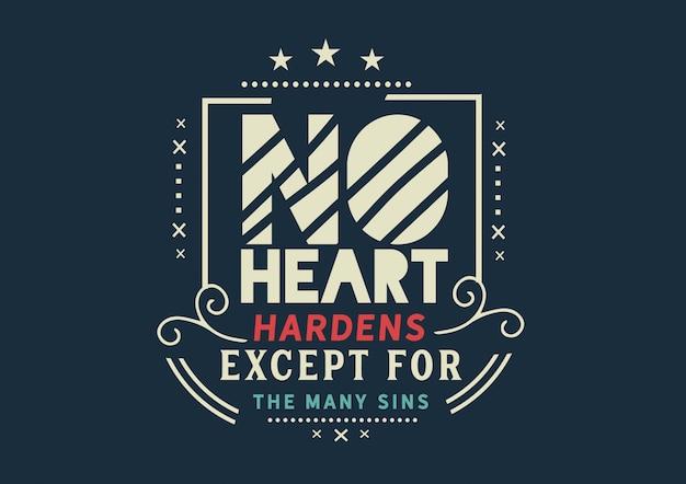 Aucun cœur ne se durcit sauf pour les nombreux péchés Vecteur Premium