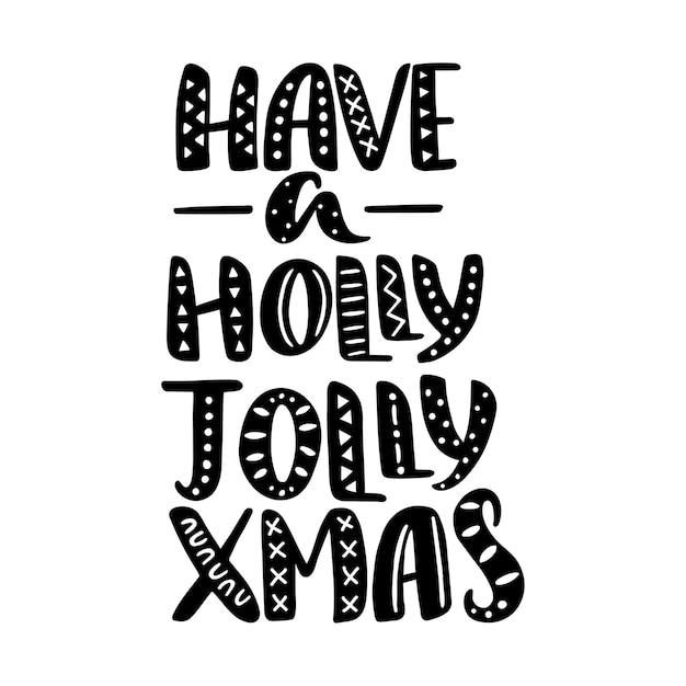 Avoir Une Citation De Noël Holly Jolly, Texte Lettrage Dessiné à La Main. Vecteur Premium