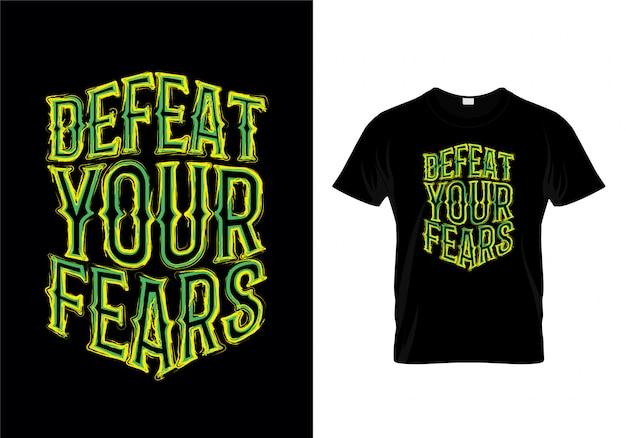 Battez vos craintes typographie t-shirt design Vecteur Premium