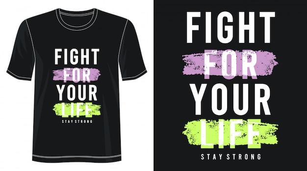 Battez-vous Pour Votre Vie Typographie Pour T-shirt Imprimé Vecteur Premium