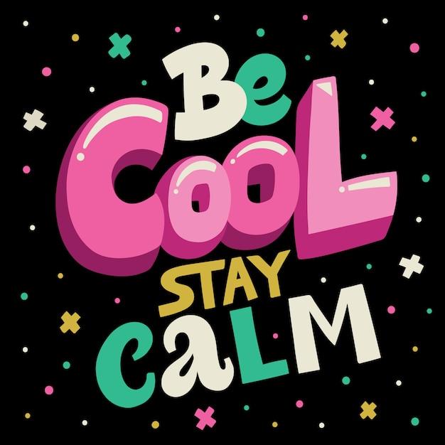 Be cool reste calme lettrage poster Vecteur Premium