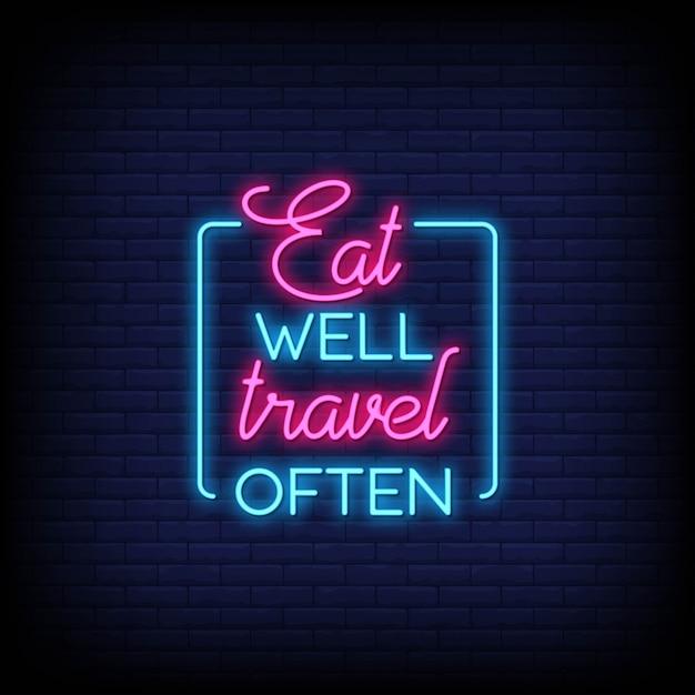 Bien manger, voyager souvent en enseignes lumineuses. citation moderne inspiration et motivation dans le style néon Vecteur Premium