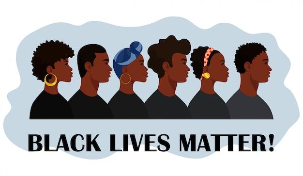 Black Lives Matter. Les Citoyens Noirs Se Battent Pour L'égalité. Les Problèmes Sociaux Du Racisme. Vecteur Premium