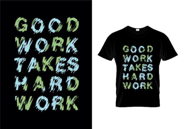 Bon Travail Prend Du Travail Acharné Typographie T Shirt Design Vector Vecteur Premium