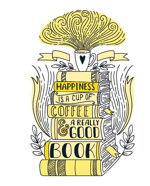 Le bonheur est une tasse de café et un très bon livre Vecteur Premium