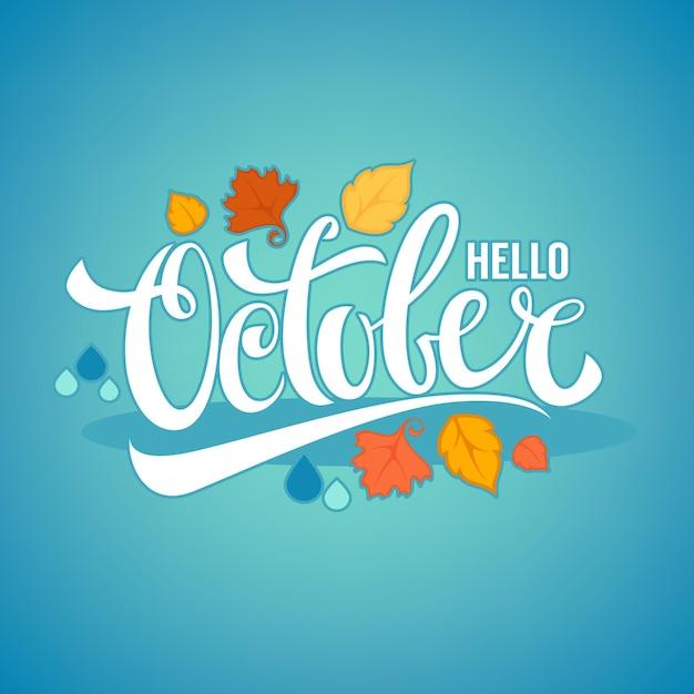 Bonjour Octobre, Feuilles D'automne Lumineuses Et Flyer De Composition De Lettrage Vecteur Premium