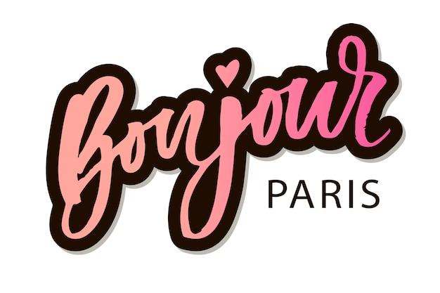 Bonjour paris, lettrage de phrases, calligraphie, pinceau, autocollant Vecteur Premium