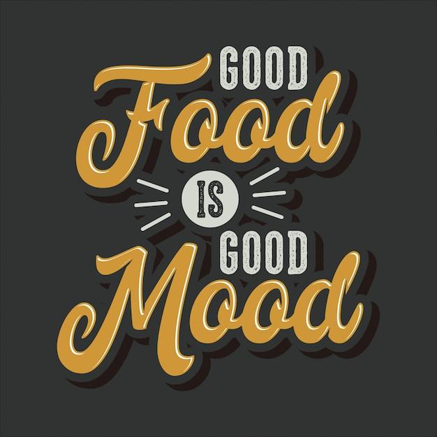 Bonne nourriture est bonne humeur lettrage citations de typographie Vecteur Premium