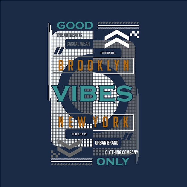 Bonnes Vibrations Seulement, Illustration De Typographie De Conception De T-shirt Graphique Cool De Brooklyn New York Vecteur Premium