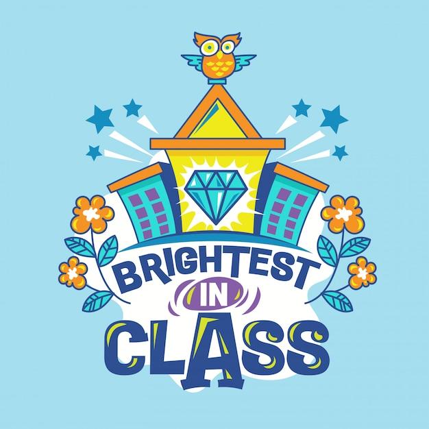 Brightest in phrase phrase avec illustration colorée. citation pour la rentrée scolaire Vecteur Premium