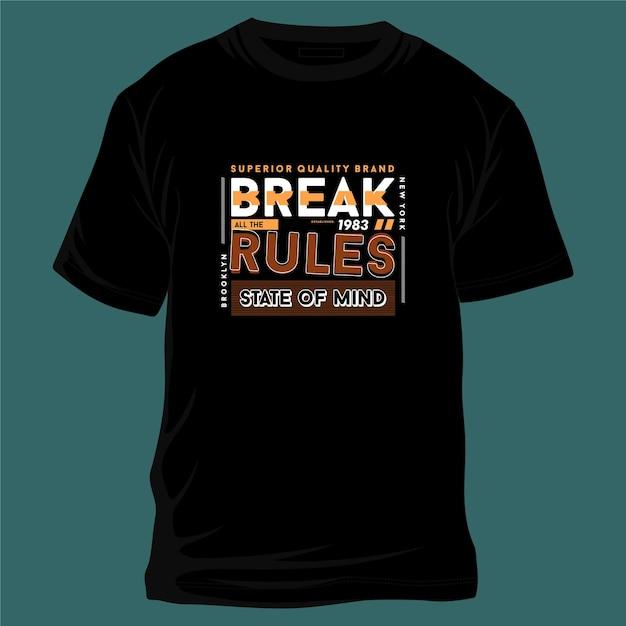 Briser Toutes Les Règles De Typographie Graphique Pour T-shirt Décontracté Jeune Homme Actif Vecteur Premium