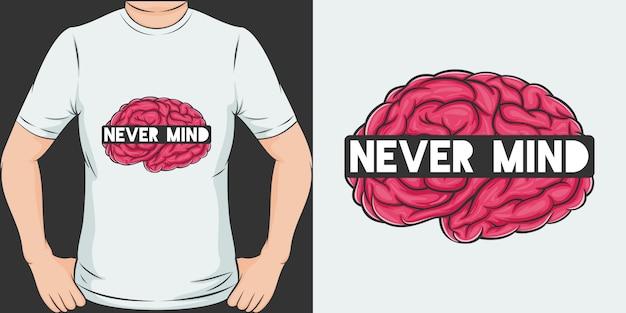 Ça Ne Fait Rien. Design De T-shirt Unique Et Tendance Vecteur Premium
