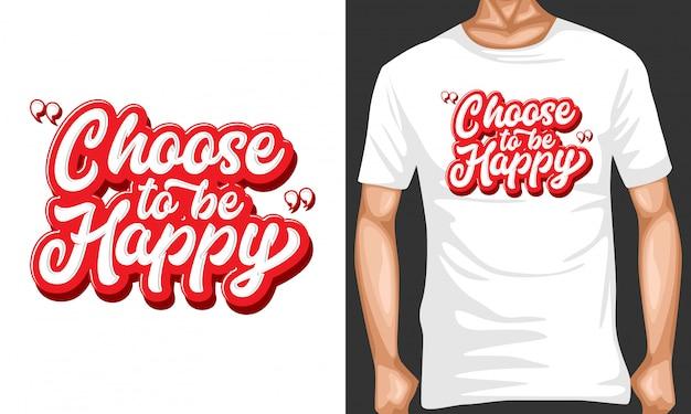 Choisir d'être heureux lettrage typographie Vecteur Premium