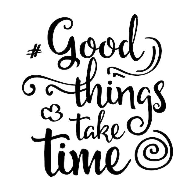 Citation inspirante les bonnes choses prennent du temps Vecteur gratuit