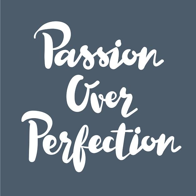 Citation inspirante passion sur la perfection typographie Vecteur gratuit
